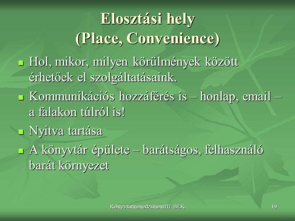 Elosztási hely (Place, Convenience)