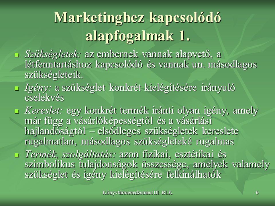 Marketinghez kapcsolódó alapfogalmak 1.