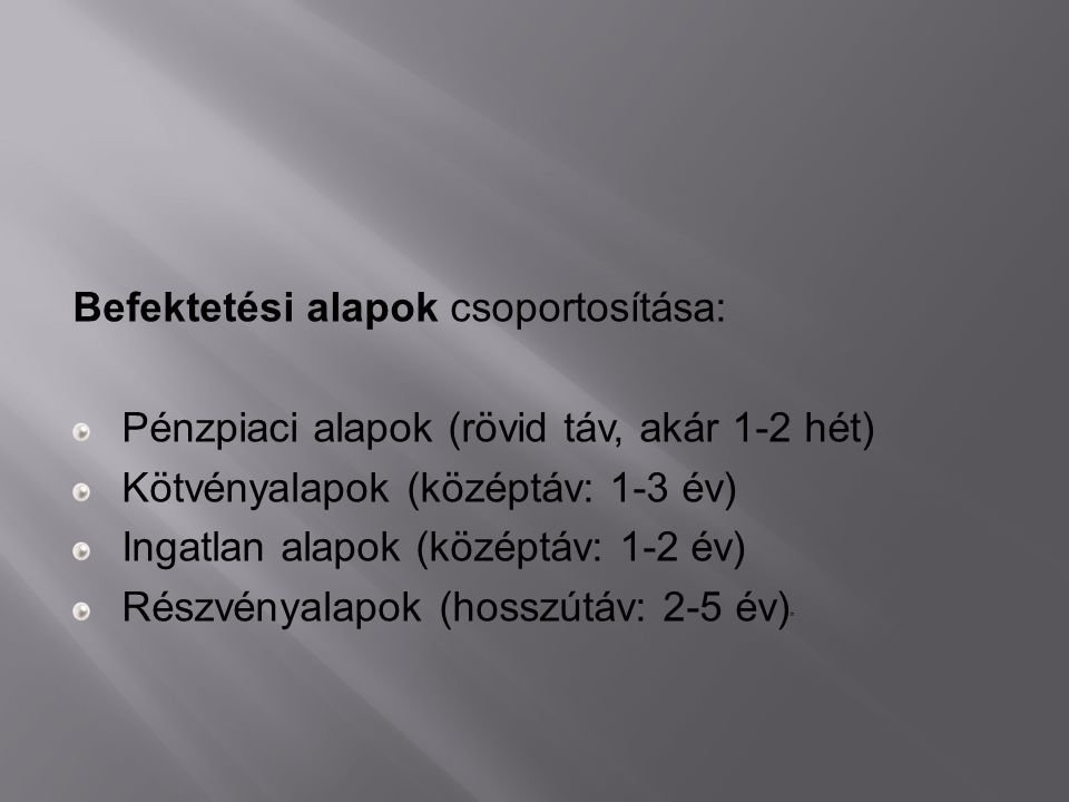 Befektetési alapok csoportosítása: