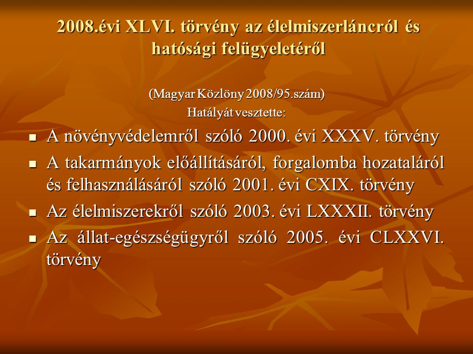 2008.évi XLVI. törvény az élelmiszerláncról és hatósági felügyeletéről