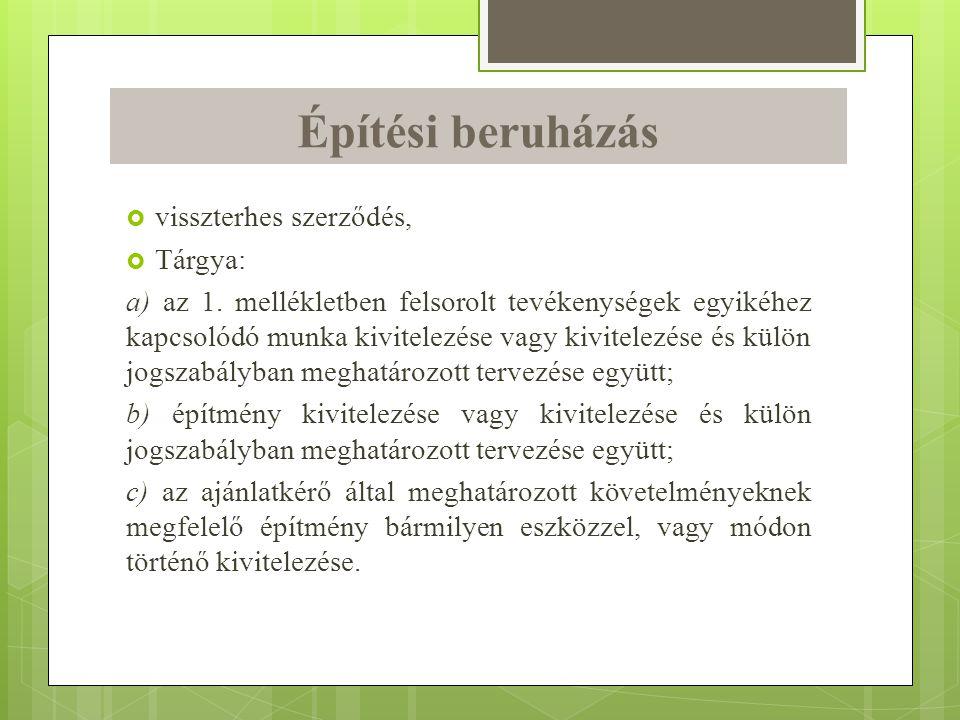 Építési beruházás visszterhes szerződés, Tárgya: