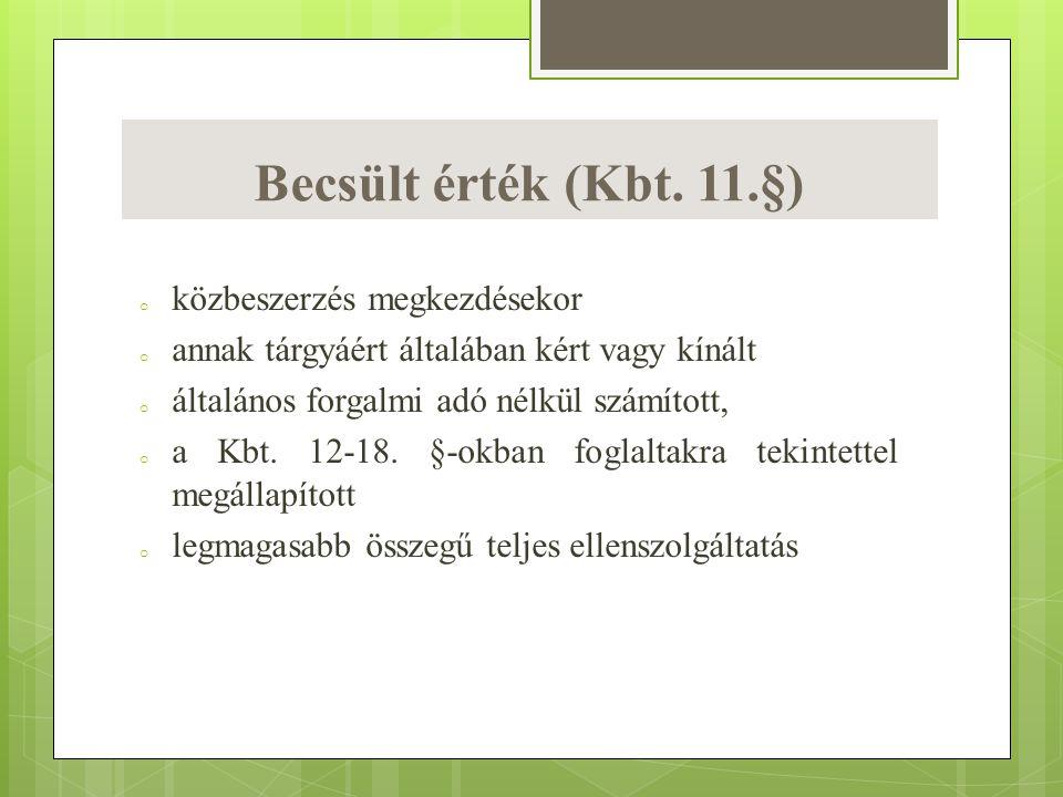 Becsült érték (Kbt. 11.§) közbeszerzés megkezdésekor