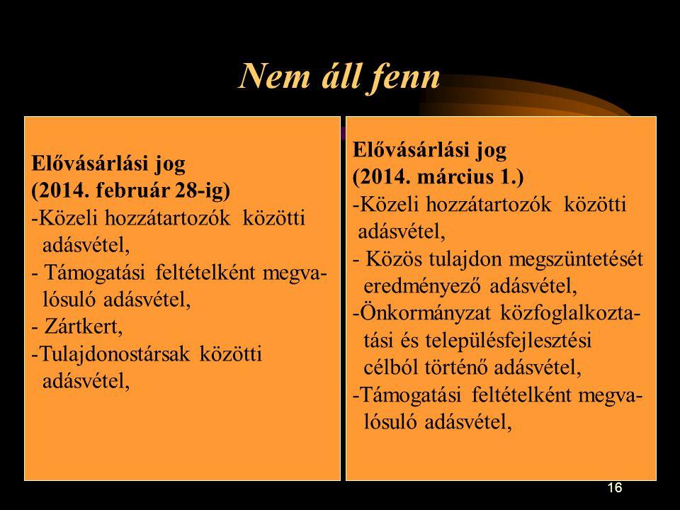 Nem áll fenn Elővásárlási jog Elővásárlási jog (2014. március 1.)