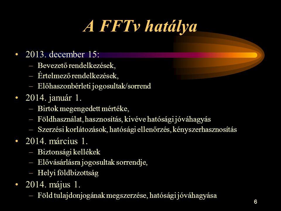 A FFTv hatálya 2013. december 15: 2014. január 1. 2014. március 1.