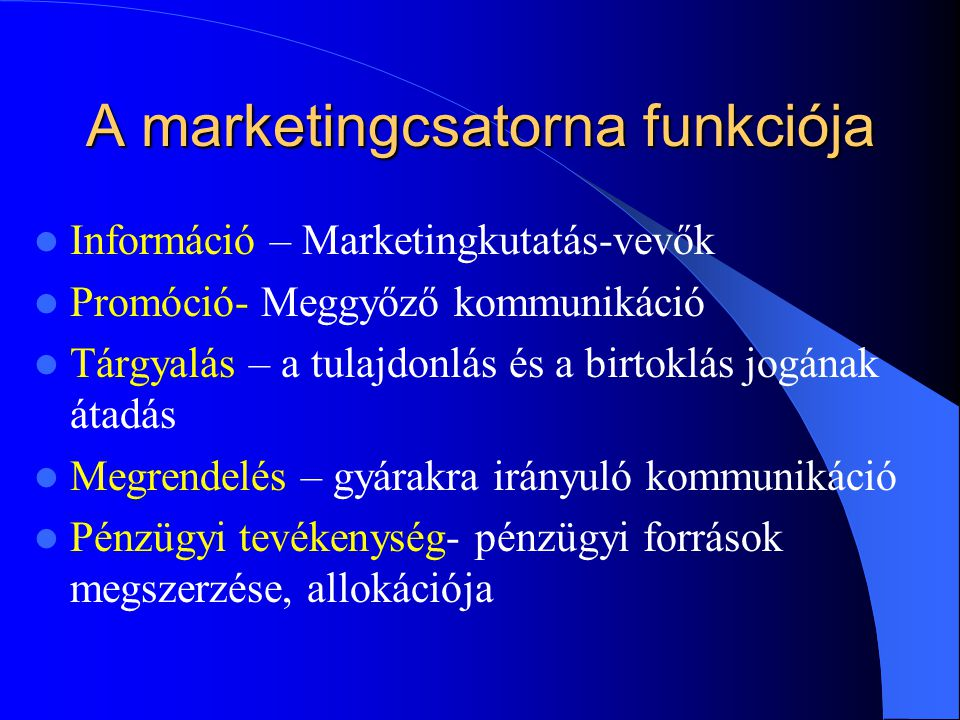 A marketingcsatorna funkciója