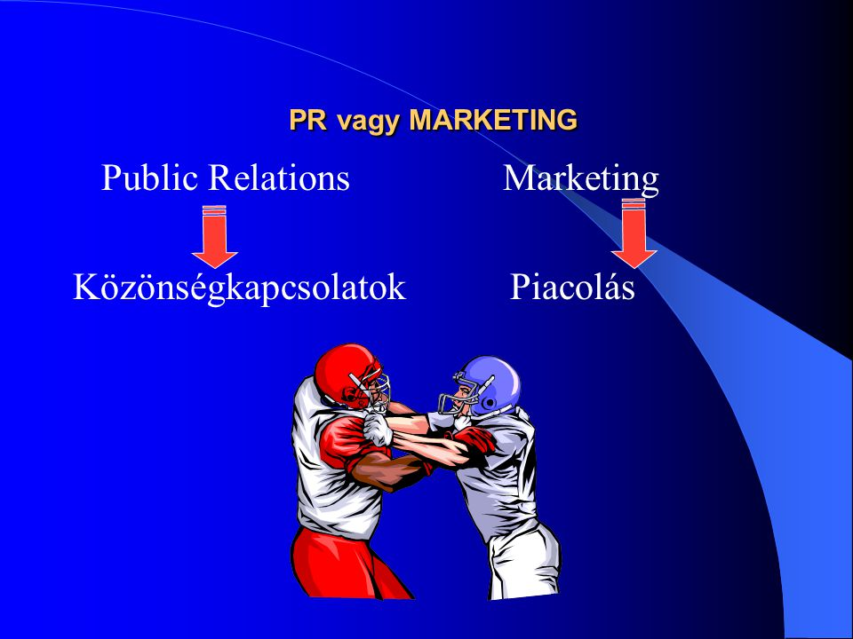 PR vagy MARKETING Public Relations Marketing