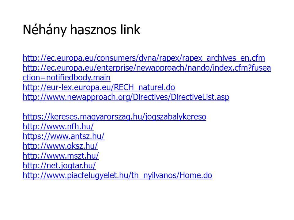 Néhány hasznos link http://ec.europa.eu/consumers/dyna/rapex/rapex_archives_en.cfm.