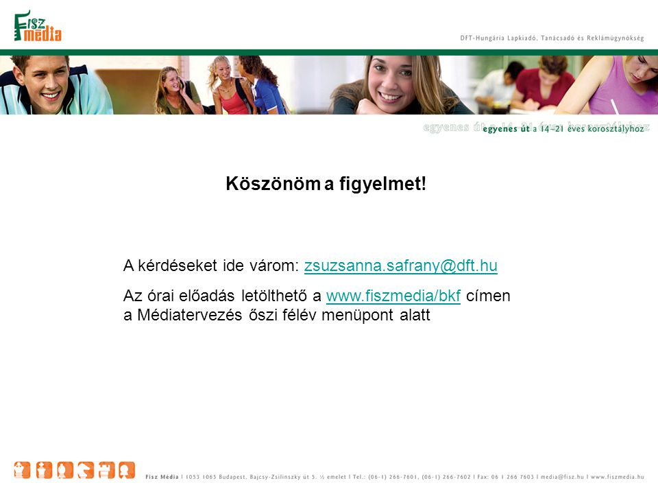 Köszönöm a figyelmet! A kérdéseket ide várom: zsuzsanna.safrany@dft.hu