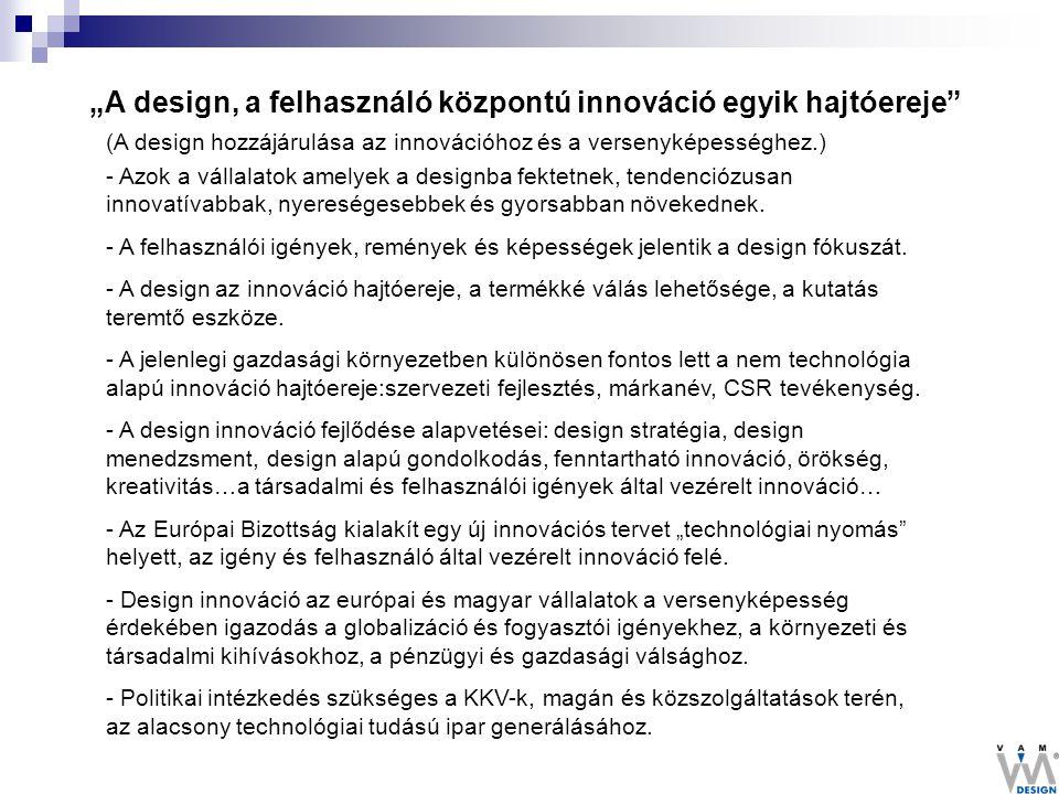 """""""A design, a felhasználó központú innováció egyik hajtóereje"""