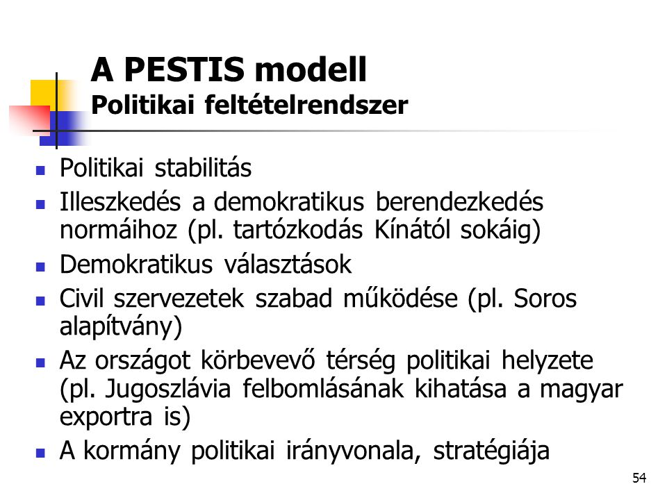 A PESTIS modell Politikai feltételrendszer