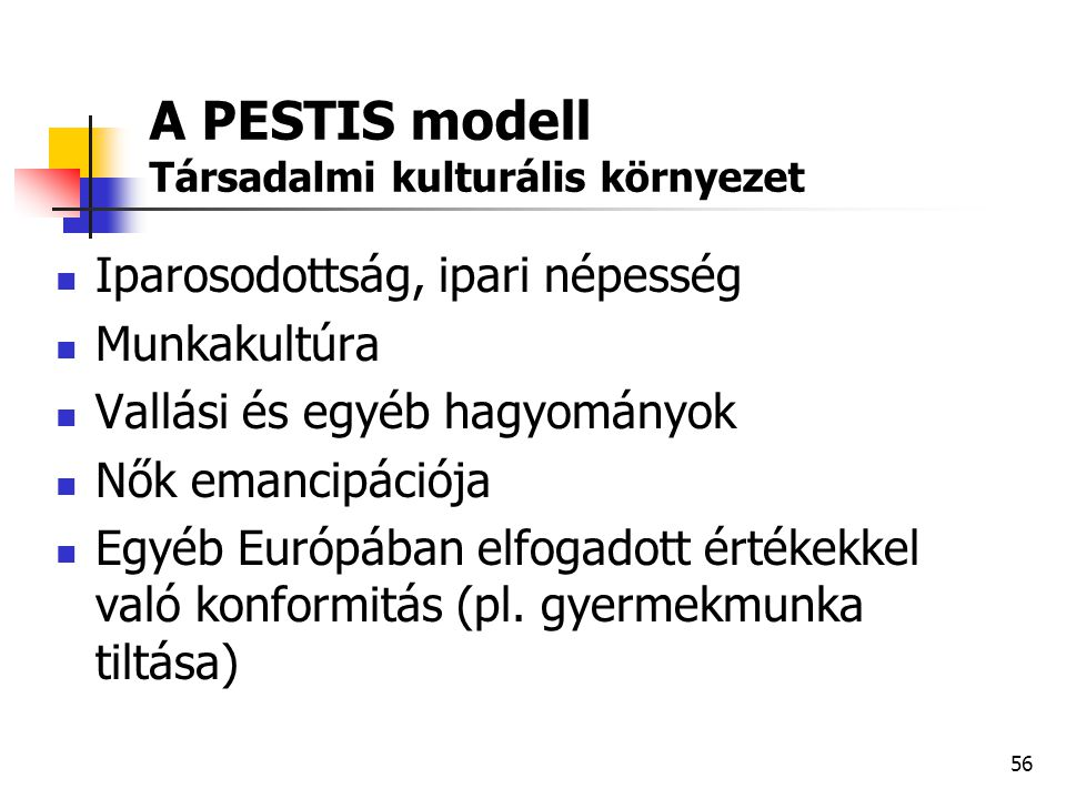 A PESTIS modell Társadalmi kulturális környezet
