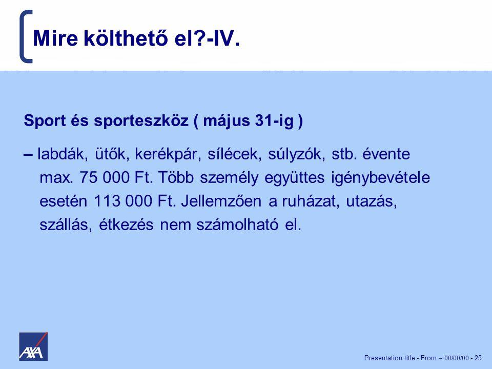 Mire költhető el -IV. Sport és sporteszköz ( május 31-ig )