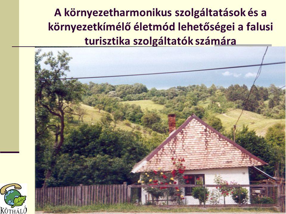 A környezetharmonikus szolgáltatások és a környezetkímélő életmód lehetőségei a falusi turisztika szolgáltatók számára