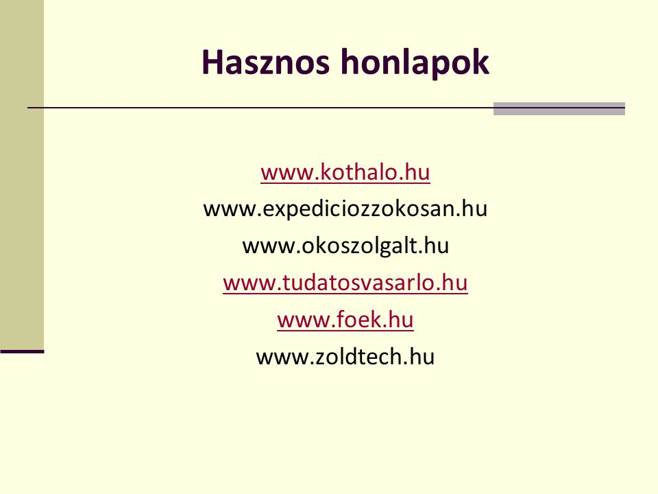 Hasznos honlapok www.kothalo.hu www.expediciozzokosan.hu