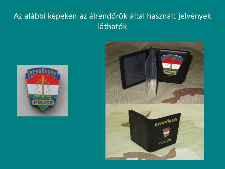 Az alábbi képeken az álrendőrök által használt jelvények láthatók