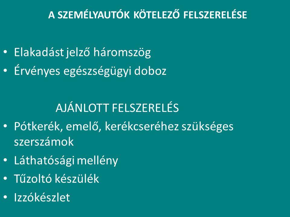A SZEMÉLYAUTÓK KÖTELEZŐ FELSZERELÉSE