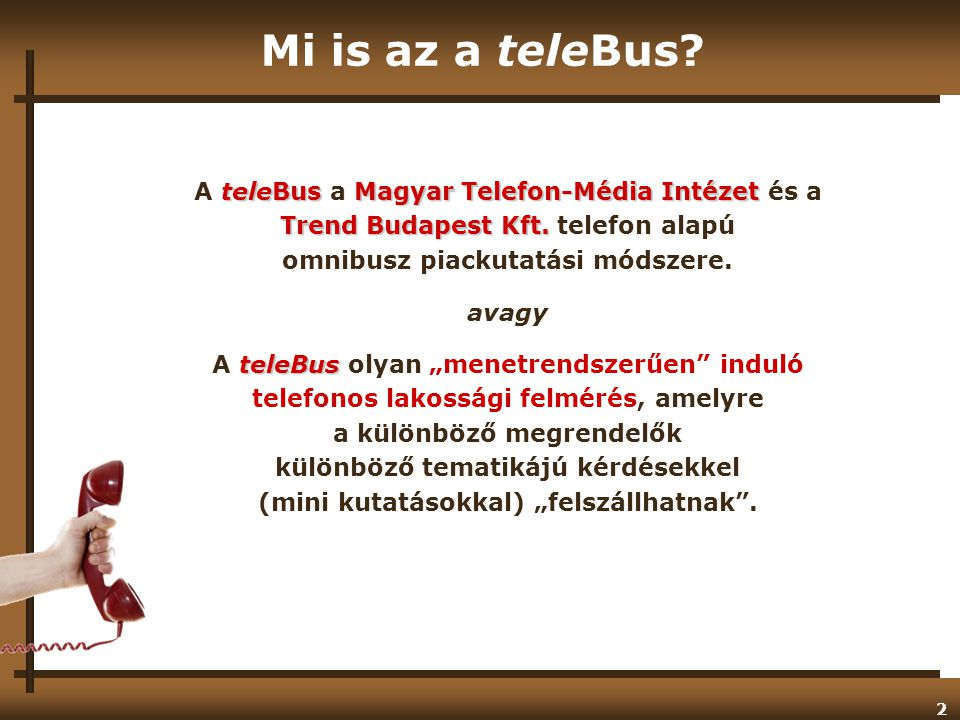 Mi is az a teleBus A teleBus a Magyar Telefon-Média Intézet és a
