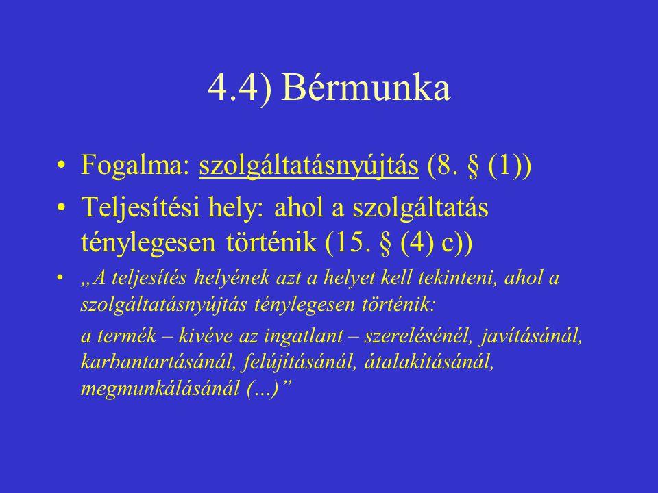 4.4) Bérmunka Fogalma: szolgáltatásnyújtás (8. § (1))