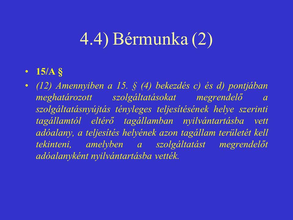 4.4) Bérmunka (2) 15/A §