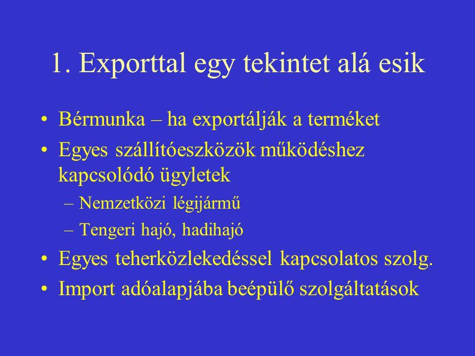1. Exporttal egy tekintet alá esik