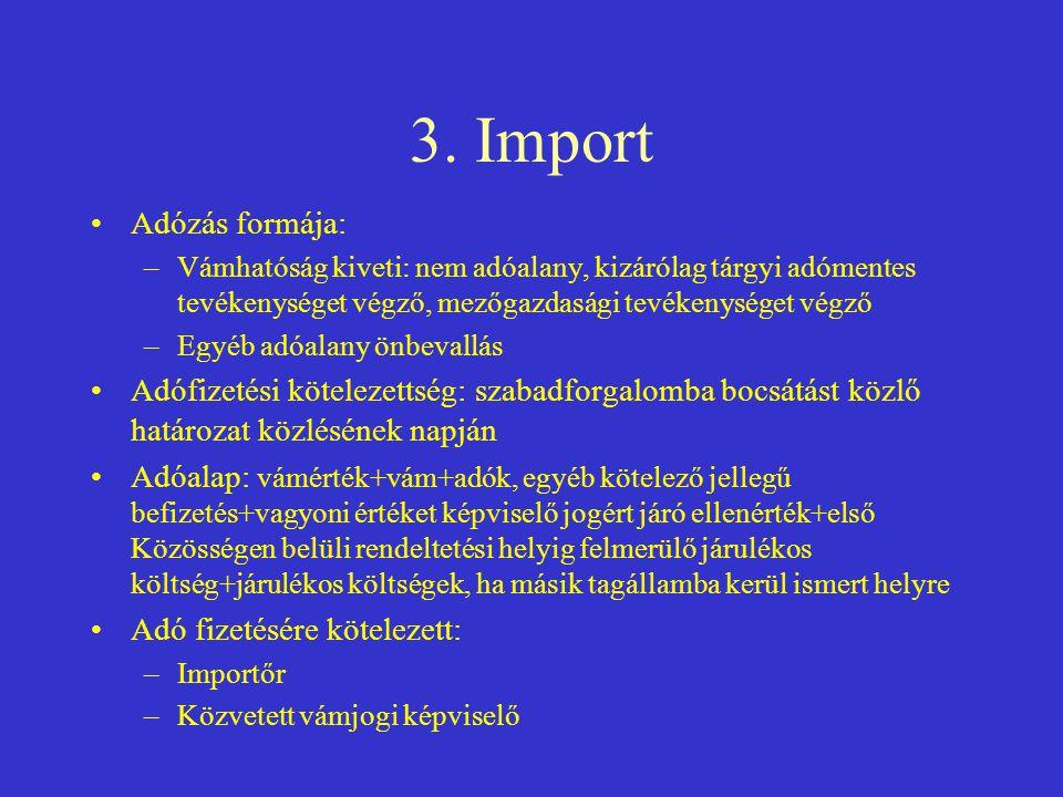 3. Import Adózás formája: