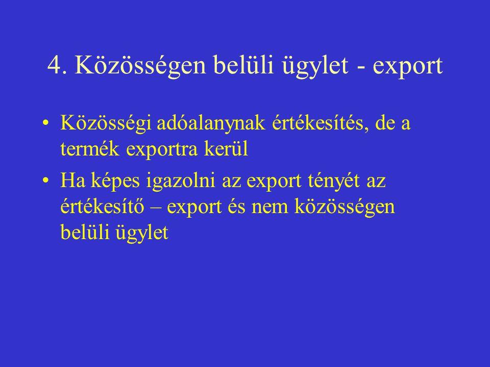 4. Közösségen belüli ügylet - export