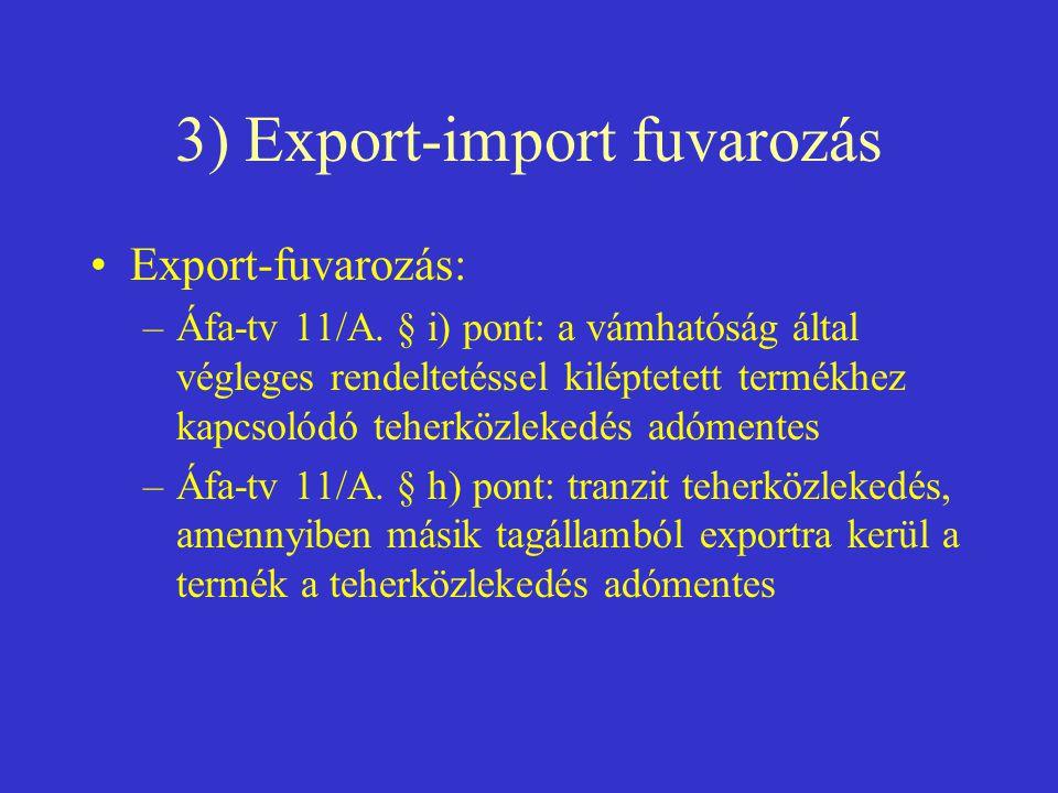 3) Export-import fuvarozás