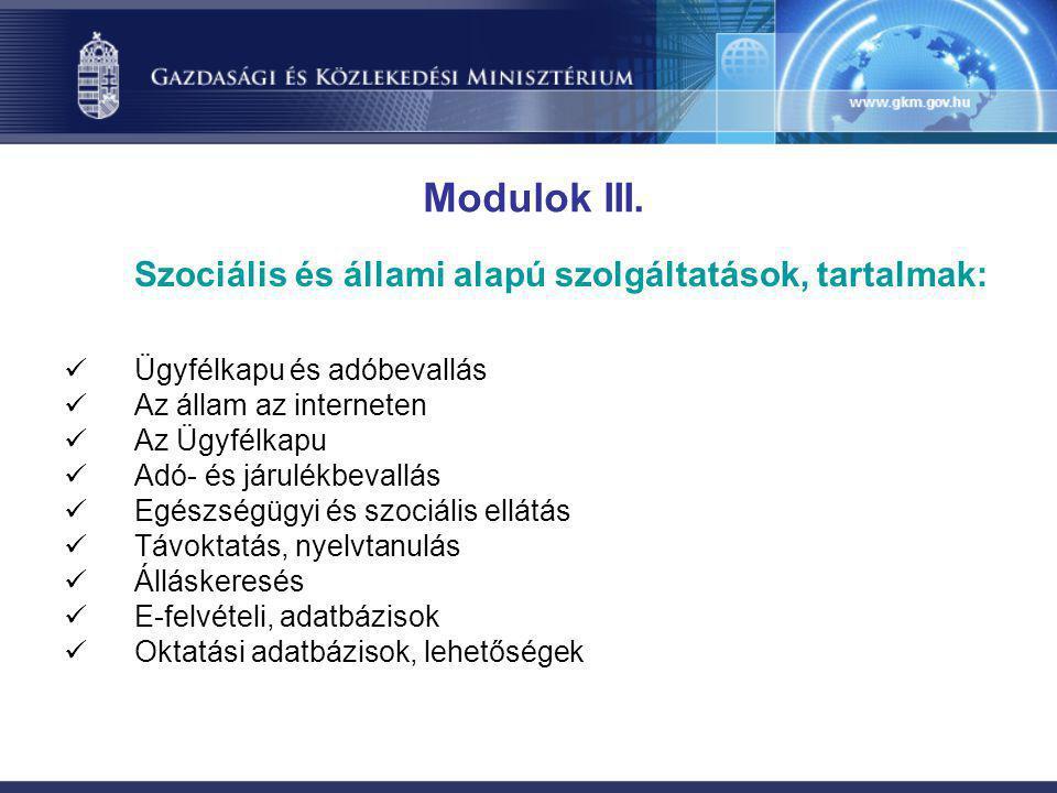 Modulok III. Szociális és állami alapú szolgáltatások, tartalmak: