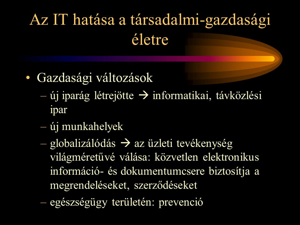 Az IT hatása a társadalmi-gazdasági életre