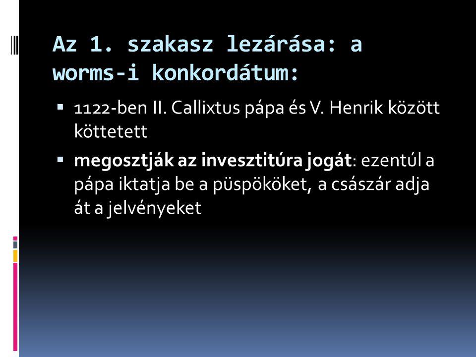 Az 1. szakasz lezárása: a worms-i konkordátum: