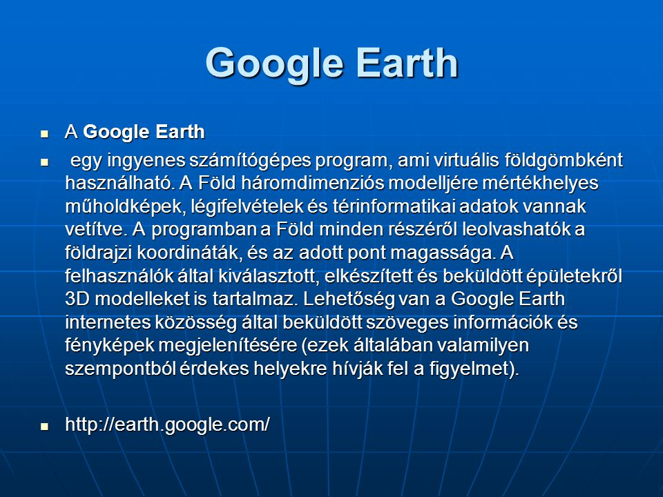Google Earth A Google Earth