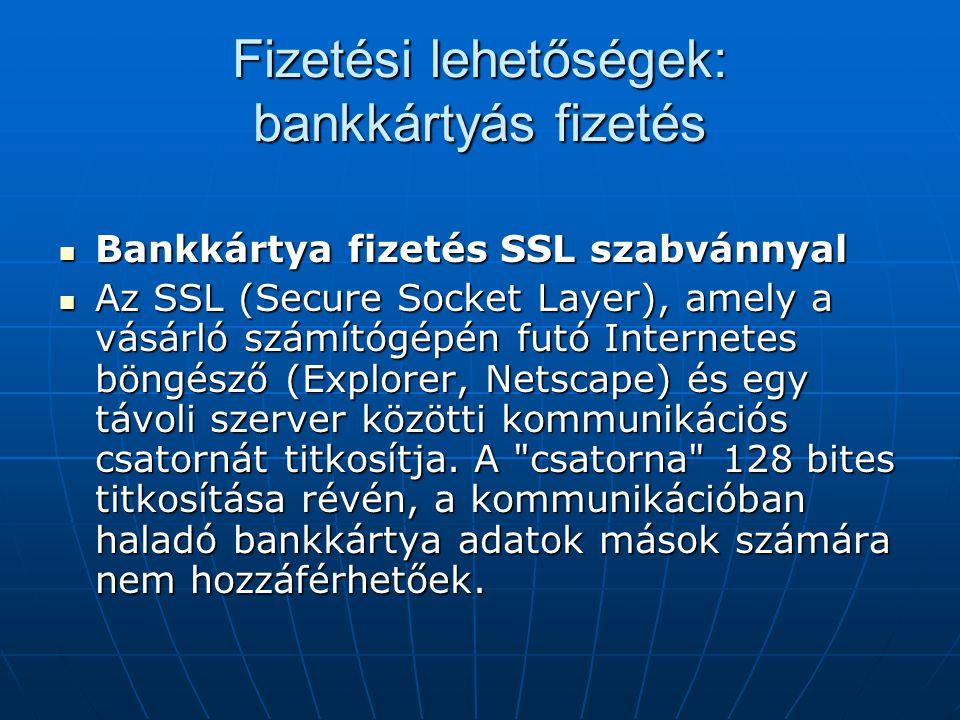 Fizetési lehetőségek: bankkártyás fizetés