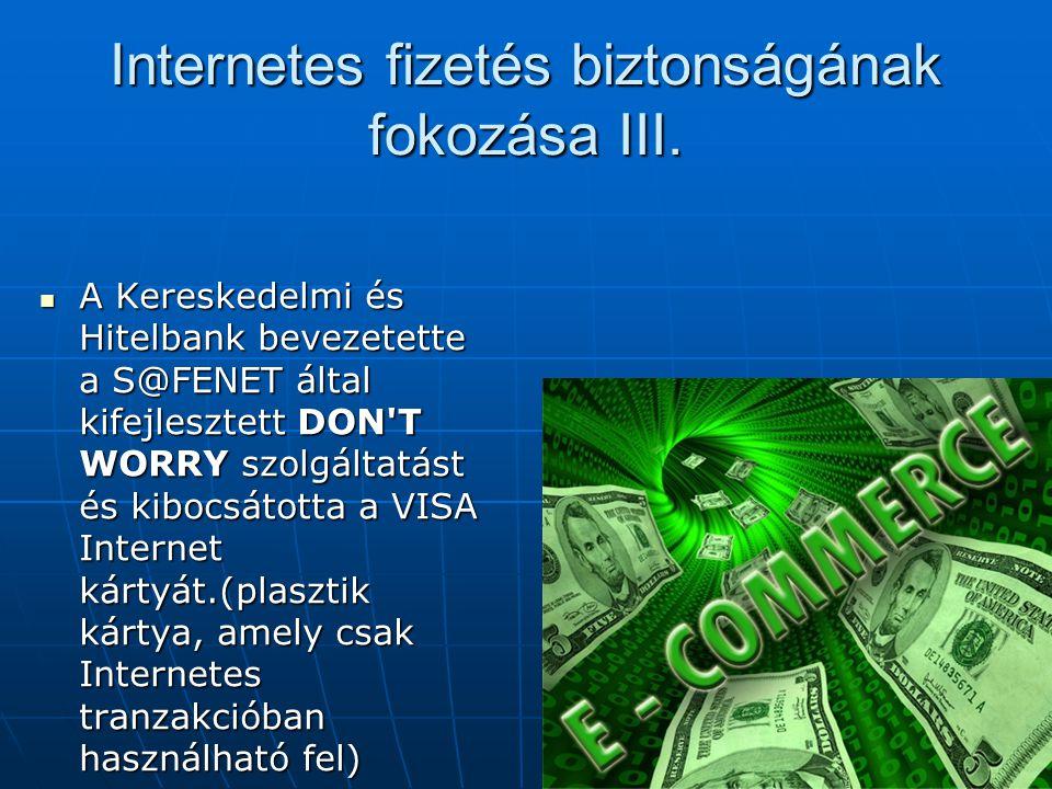 Internetes fizetés biztonságának fokozása III.