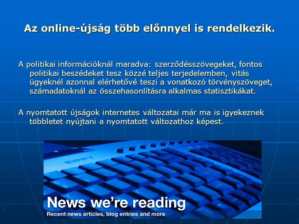 Az online-újság több előnnyel is rendelkezik.