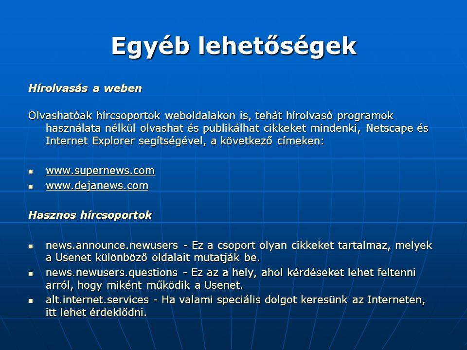 Egyéb lehetőségek Hírolvasás a weben