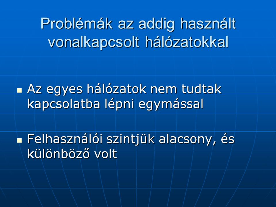Problémák az addig használt vonalkapcsolt hálózatokkal