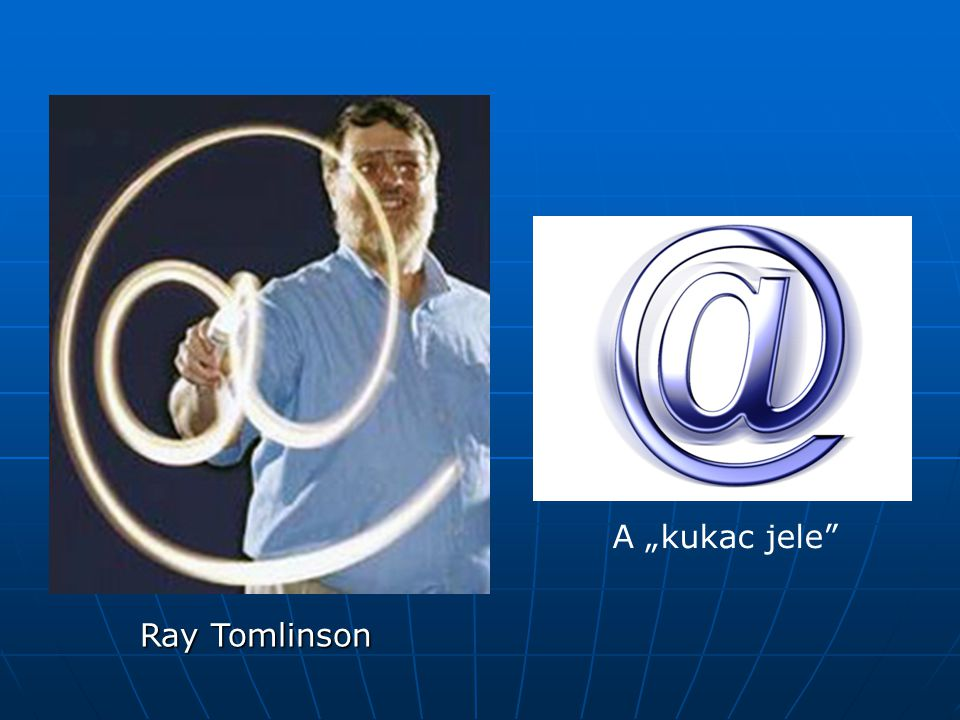 "A ""kukac jele Ray Tomlinson"