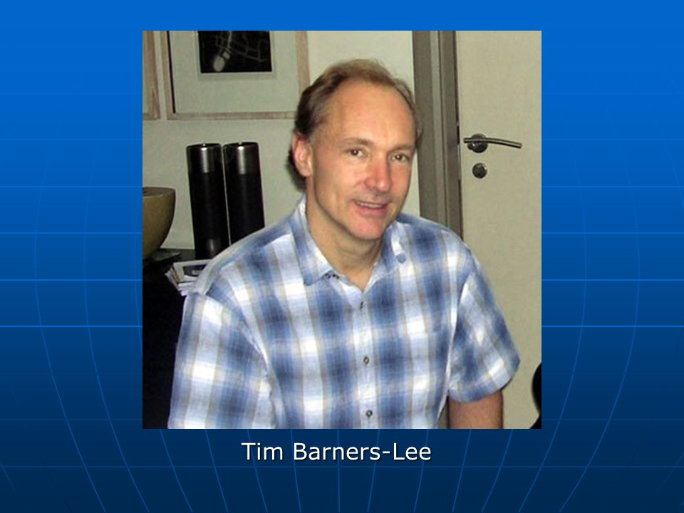 Tim Barners-Lee