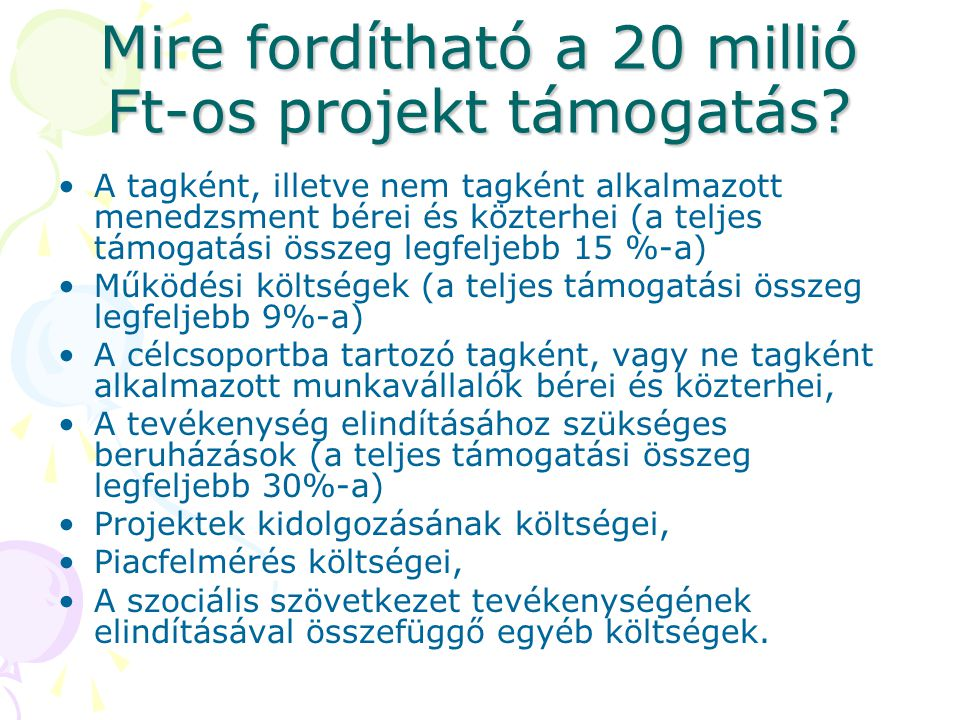 Mire fordítható a 20 millió Ft-os projekt támogatás