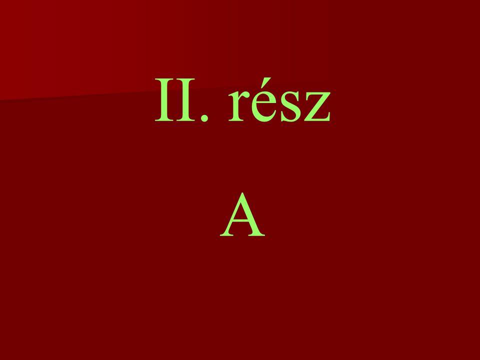 II. rész A