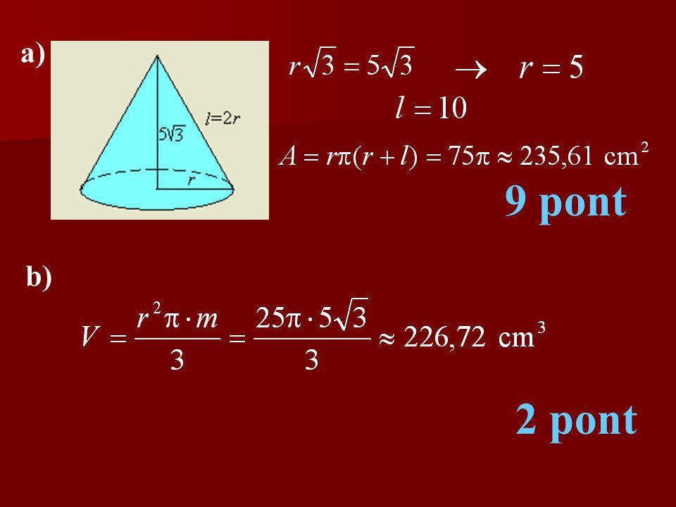 a) 9 pont b) 2 pont