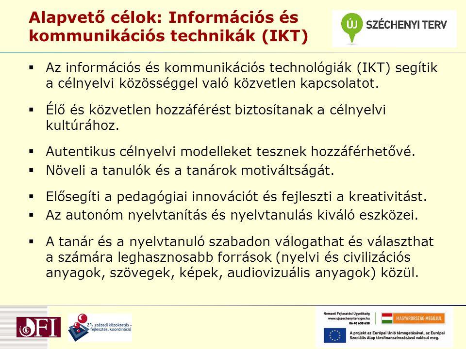 Alapvető célok: Információs és kommunikációs technikák (IKT)