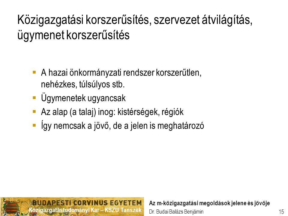 Közigazgatási korszerűsítés, szervezet átvilágítás, ügymenet korszerűsítés