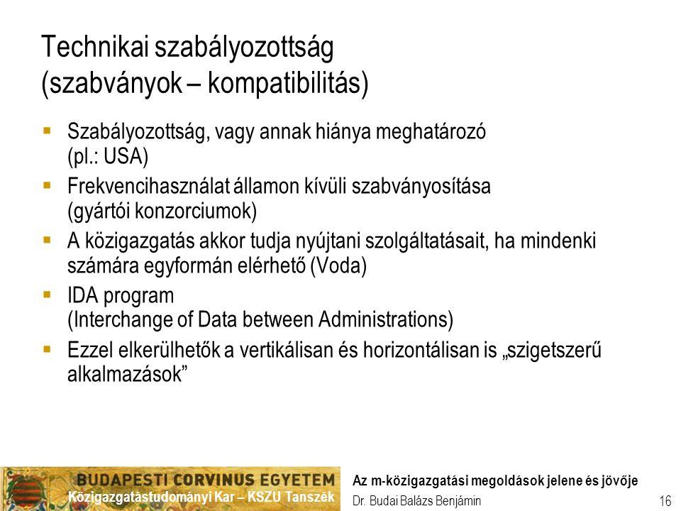 Technikai szabályozottság (szabványok – kompatibilitás)