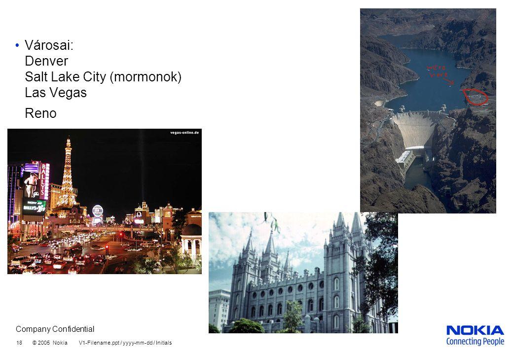 Városai: Denver Salt Lake City (mormonok) Las Vegas