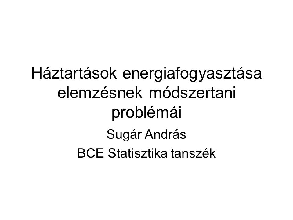 Háztartások energiafogyasztása elemzésnek módszertani problémái