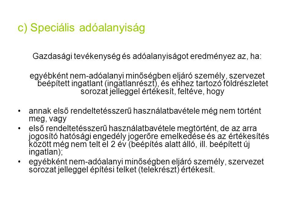 c) Speciális adóalanyiság