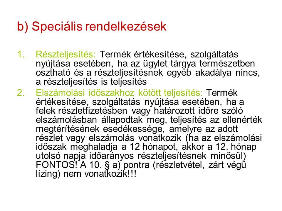 b) Speciális rendelkezések