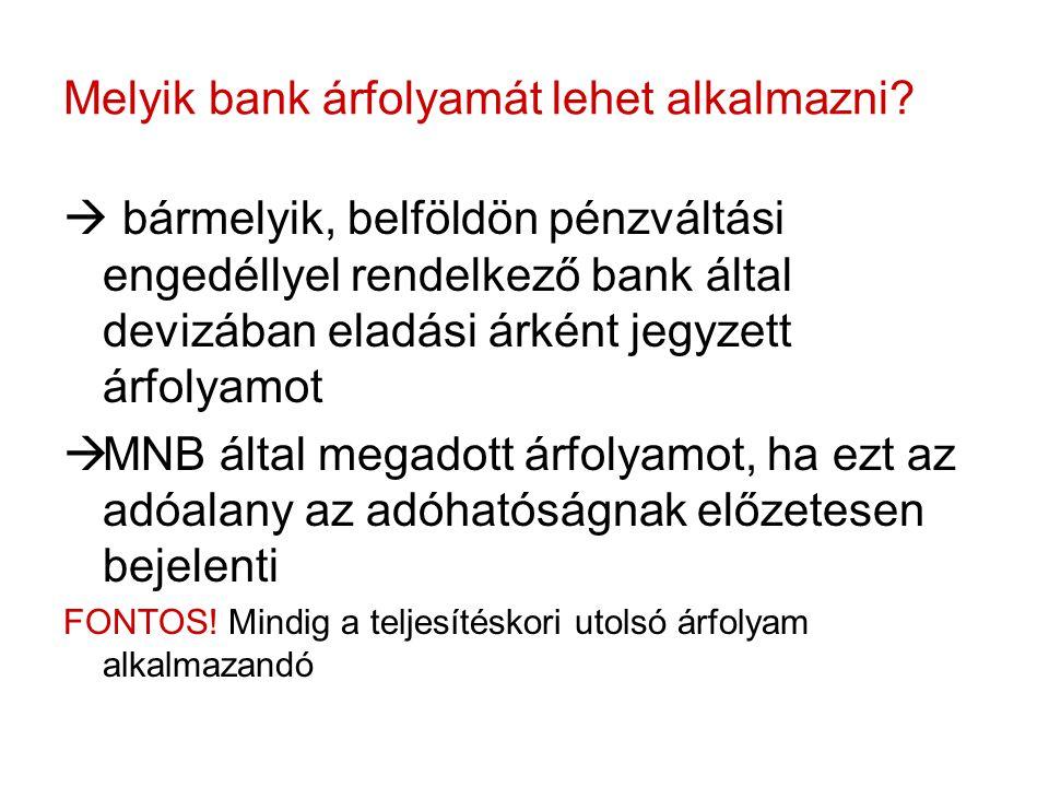 Melyik bank árfolyamát lehet alkalmazni