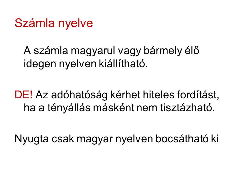Számla nyelve A számla magyarul vagy bármely élő idegen nyelven kiállítható.